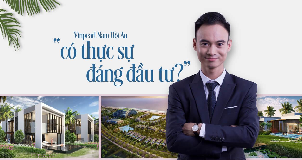 Dự án Vinpearl Nam Hội An có thật sự đáng đầu tư?
