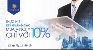 """Thực hư key quảng cáo """"Mua căn hộ VinCity chỉ với 10%"""""""