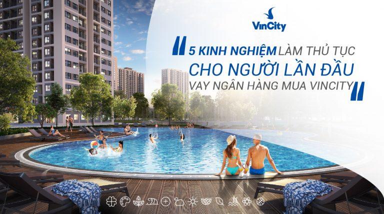 5 Kinh nghiệm làm thủ tục cho người lần đầu vay ngân hàng mua VinCity Sportia