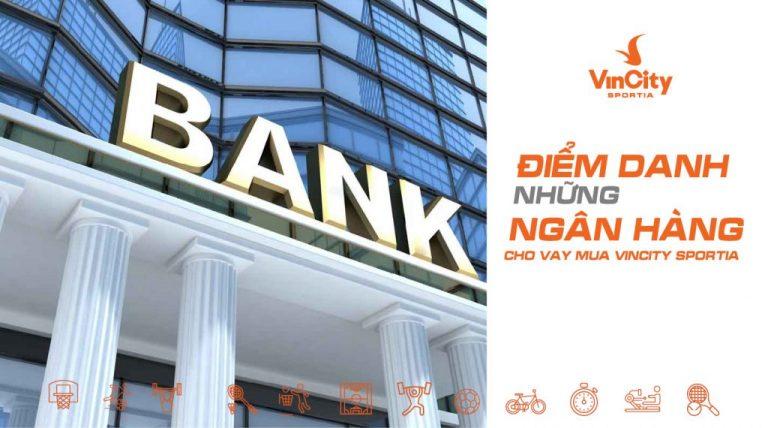 Điểm danh những ngân hàng cho vay mua VinCity Sportia