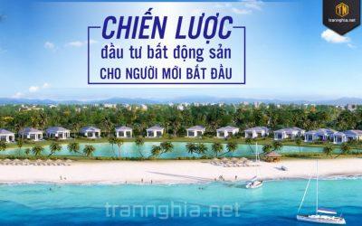 Chien-luoc-dau-tu-bat-dong-san-cho-nguoi-moi-bat-dau