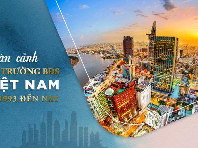 Toàn cảnh thị trường BĐS Việt Nam từ 1993 đến nay