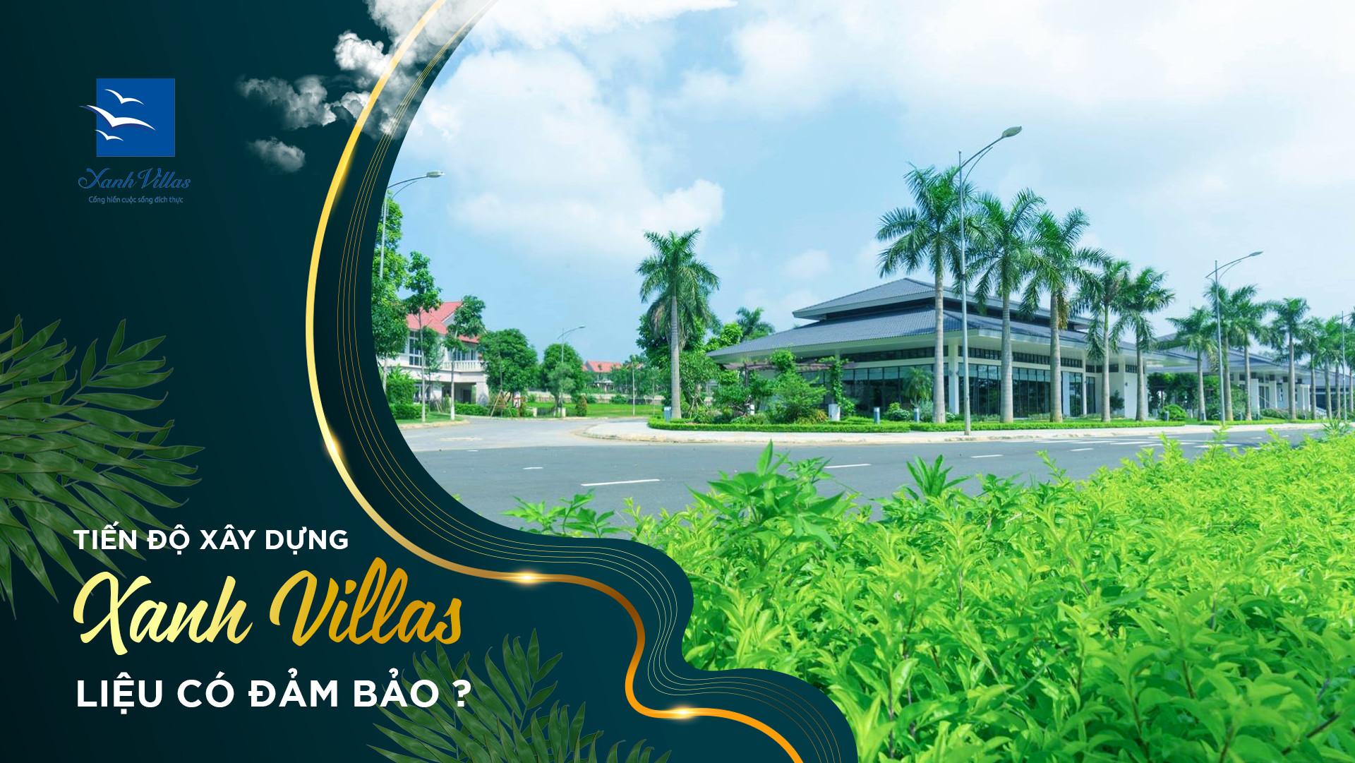 Thông tin tiến độ xây dựng dự án Xanh Villas