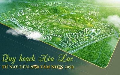 Quy hoạch Hòa Lạc đến 2030 tầm nhìn 2050